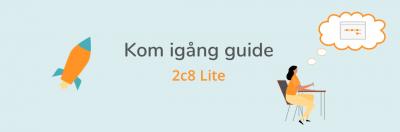 Kom igång guide 2c8 Lite